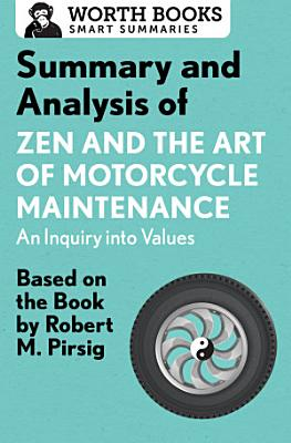 Summary and Analysis of Zen and the Art of Motorcycle Maintenance: An Inquiry into Values