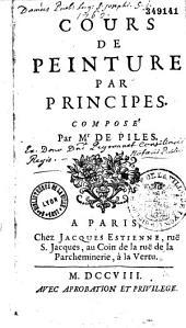 Cours de peinture par principes composé par M. de Piles