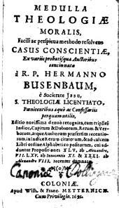 Medulla theologiae moralis ...