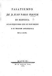 Pasatiempo de J. P. F. en respuesta a las objeciones que se han hecho a su oracion apologetica por la España