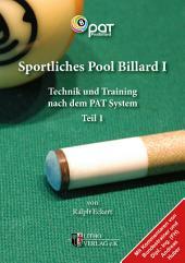 Sportliches Pool Billard I: Technik und Training nach dem PAT-System, Ausgabe 2