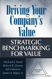 Driving Your Company's Value: Strategic Benchmarking for Value