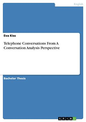 Telephone Conversations From A Conversation Analysis Perspective PDF