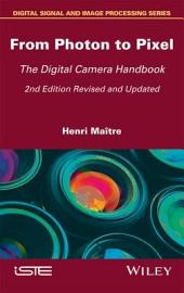 From Photon to Pixel: The Digital Camera Handbook, Edition 2