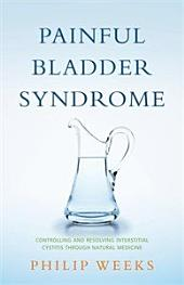 Painful Bladder Syndrome: Controlling and Resolving Interstitial Cystitis through Natural Medicine