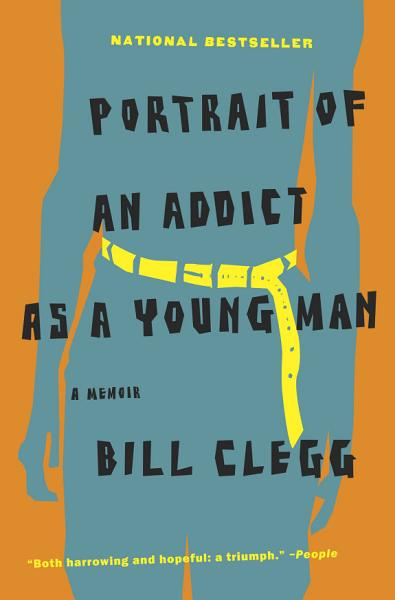 Download Portrait of an Addict as a Young Man Book