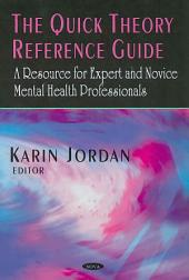 The Quick Theory Reference Guide: A Resource for Expert and Novice Mental Health Professionals