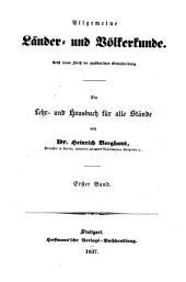 Allgemeine Länder- und Völkerkunde: nebst einem Abriß der physikalischen Erdbeschreibung : ein Lehr- und Hausbuch für alle Stände. 1