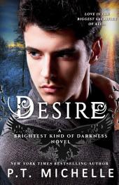 Desire (Brightest Kind of Darkness: Book 4)