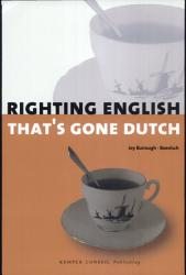 Righting English That S Gone Dutch Book PDF