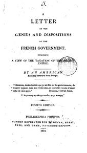 A letter on the genius and dispositions of the French government, by an American recently returned from Europe [R. Walsh].