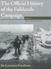 The Official History of the Falklands Campaign, Volume 2: War and Diplomacy