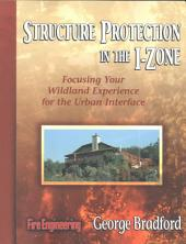Structure Protection in the I-zone: Focusing Your Wildland Experience for the Urban Interface