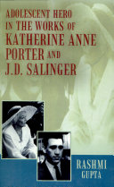 Adolescent Hero in the Works of Katherine Anne Porter and J.D. Salinger