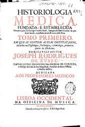 Historiologia medica, fundada e estabelecida nos principios de George Ernesto Stahl ...: tomo primeiro ...