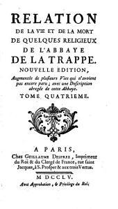 Relation de la vie et de la mort de quelques religieux de l'abbaye de la Trappe: Volume4