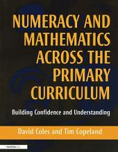 Numeracy and Mathematics Across the Primary Curriculum: Building Confidence and Understanding