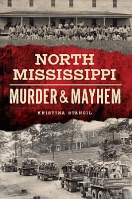 North Mississippi Murder   Mayhem