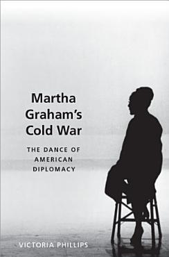 Martha Graham s Cold War PDF