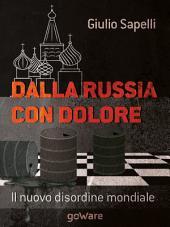 Dalla Russia con dolore. Il nuovo disordine mondiale