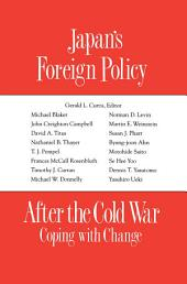 Japan's Foreign Policy After the Cold War: Coping with Change: Coping with Change