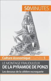 Le montage frauduleux de la pyramide de Ponzi: Les dessous de la célèbre escroquerie