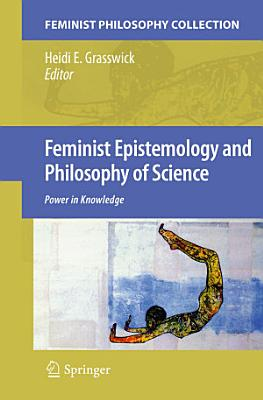 Feminist Epistemology and Philosophy of Science