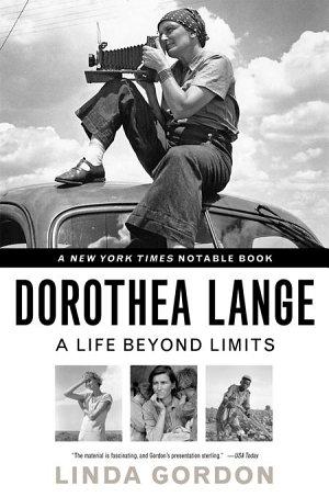 Dorothea Lange  A Life Beyond Limits