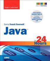 Sams Teach Yourself Java in 24 Hours: Edition 5