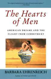 The Hearts of Men: American Dreams and the Flight from Commitment