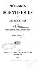 Mélanges scientifiques et littéraires: Avertissement. Une anecdote relative à Laplace. Discours prononcé aux obsèques de M. le marquis de Laplace. Voyages; opérations géodésiques. Études sur Newton