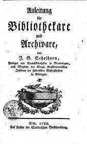Anleitung für Bibliothekare und Archivare: Band 1