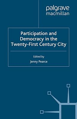Participation and Democracy in the Twenty First Century City