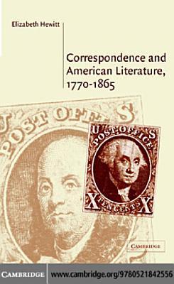 Correspondence and American Literature  1770   1865
