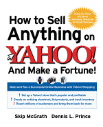 How to Sell Anything on Yahoo! - and Make a Fortune!
