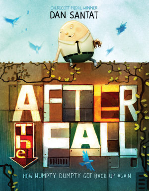 After the Fall  How Humpty Dumpty Got Back Up Again