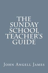 The Sunday School Teacher's Guide