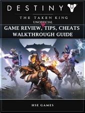 Destiny the Taken King Unofficial Game Review, Tips, Cheats Walkthrough Guide: Get Tons of Currency & Beat Opponents!