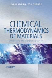 Chemical Thermodynamics of Materials: Macroscopic and Microscopic Aspects