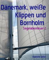 Makaio Segelabenteuer: Dänemark, weiße Klippen und Bornholm