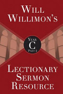 Will Willimon s Lectionary Sermon Resource  Year C PDF