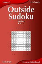 Outside Sudoku - Medium - Volume 3 - 276 Puzzles
