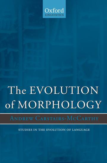 The Evolution of Morphology PDF