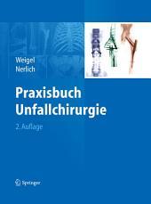 Praxisbuch Unfallchirurgie: Ausgabe 2
