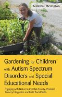 Gardening for Children with Autism Spectrum Disorders and Special Educational Needs PDF
