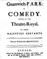 Greenwich Park  a comedy in five acts and in prose   etc PDF