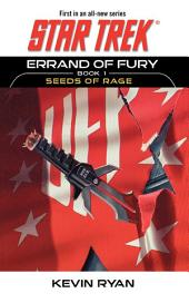 Star Trek: The Original Series: Errand of Fury Book #1: Seeds of Rage