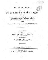 Beschreibung einer Flächen-berechnungs- und theilungsmaschine: hebst einer Anleitung zu Ihrem gebrauche