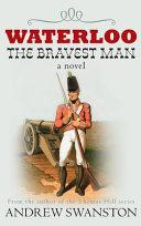Waterloo   The Bravest Man