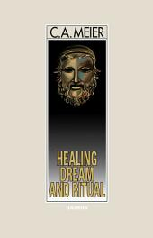 Healing Dream and Ritual: Ancient Incubation and Modern Psychotherapy